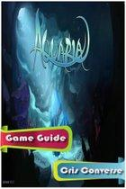 Aquaria Game Guide Full