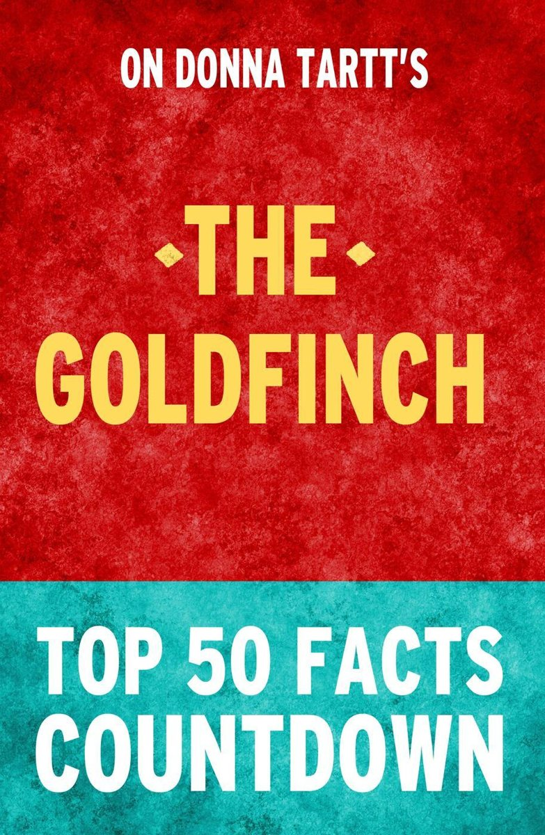 The Goldfinch: Top 50 Facts Countdown