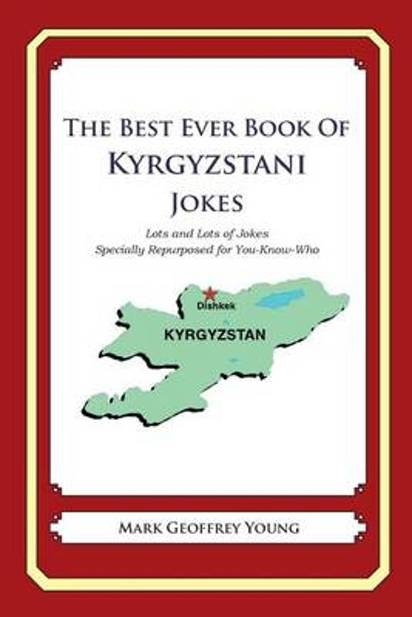 The Best Ever Book of Kyrgyzstani Jokes