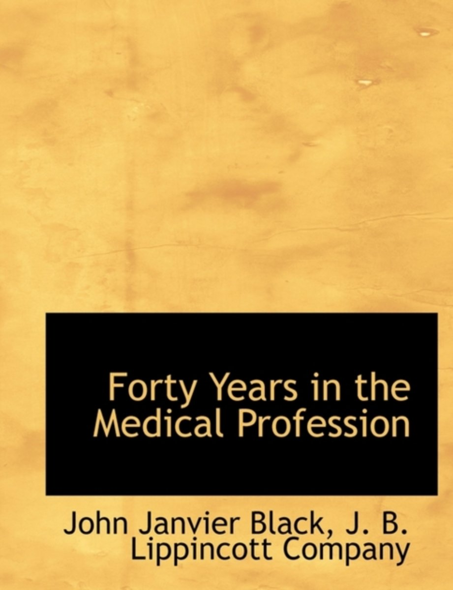 Forty Years in the Medical Profession