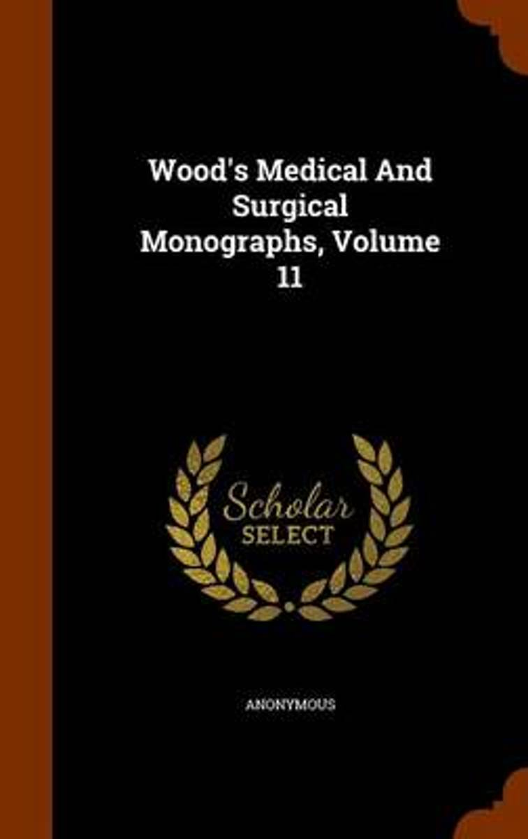Wood's Medical and Surgical Monographs, Volume 11