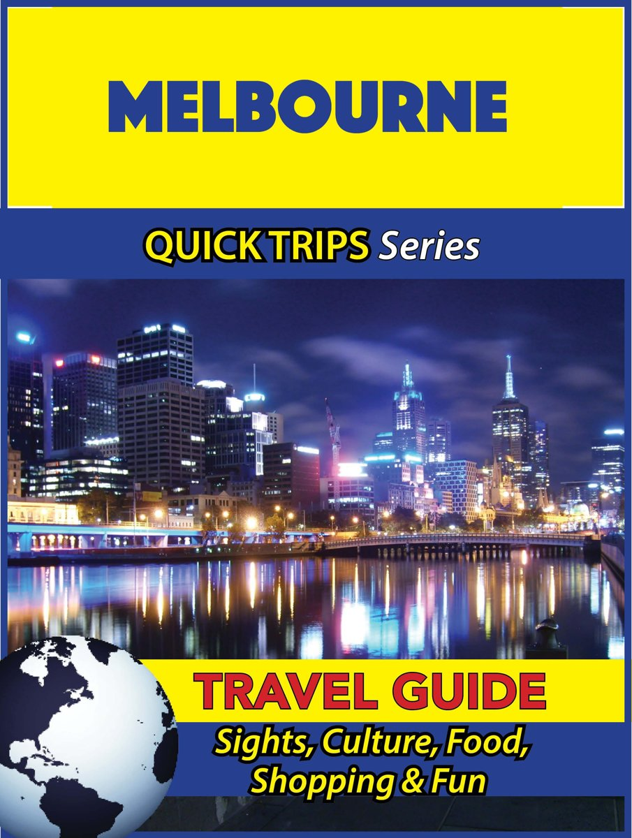 Melbourne Travel Guide (Quick Trips Series)