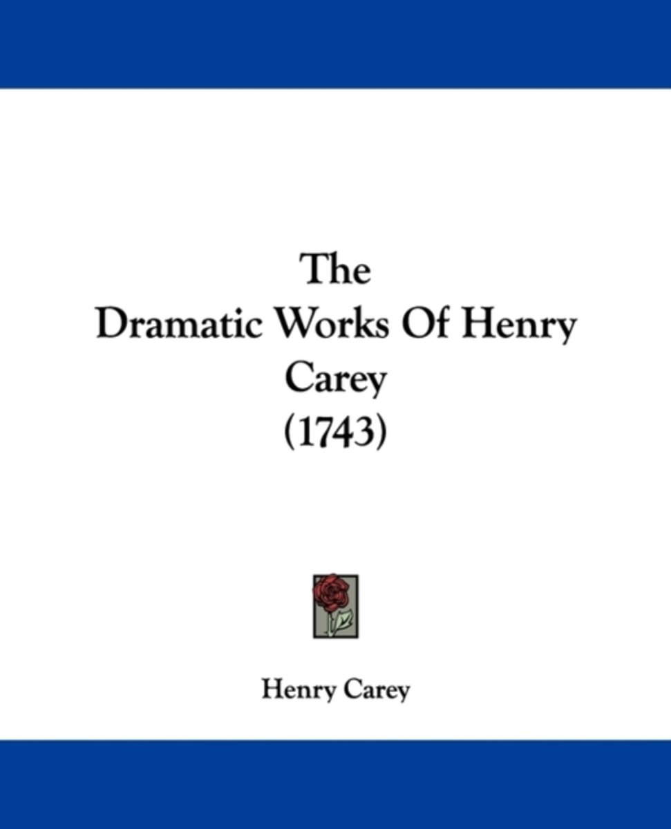 The Dramatic Works Of Henry Carey (1743)