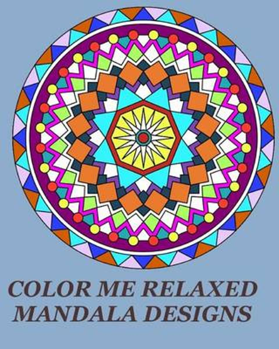 Color Me Relaxed Mandala Designs
