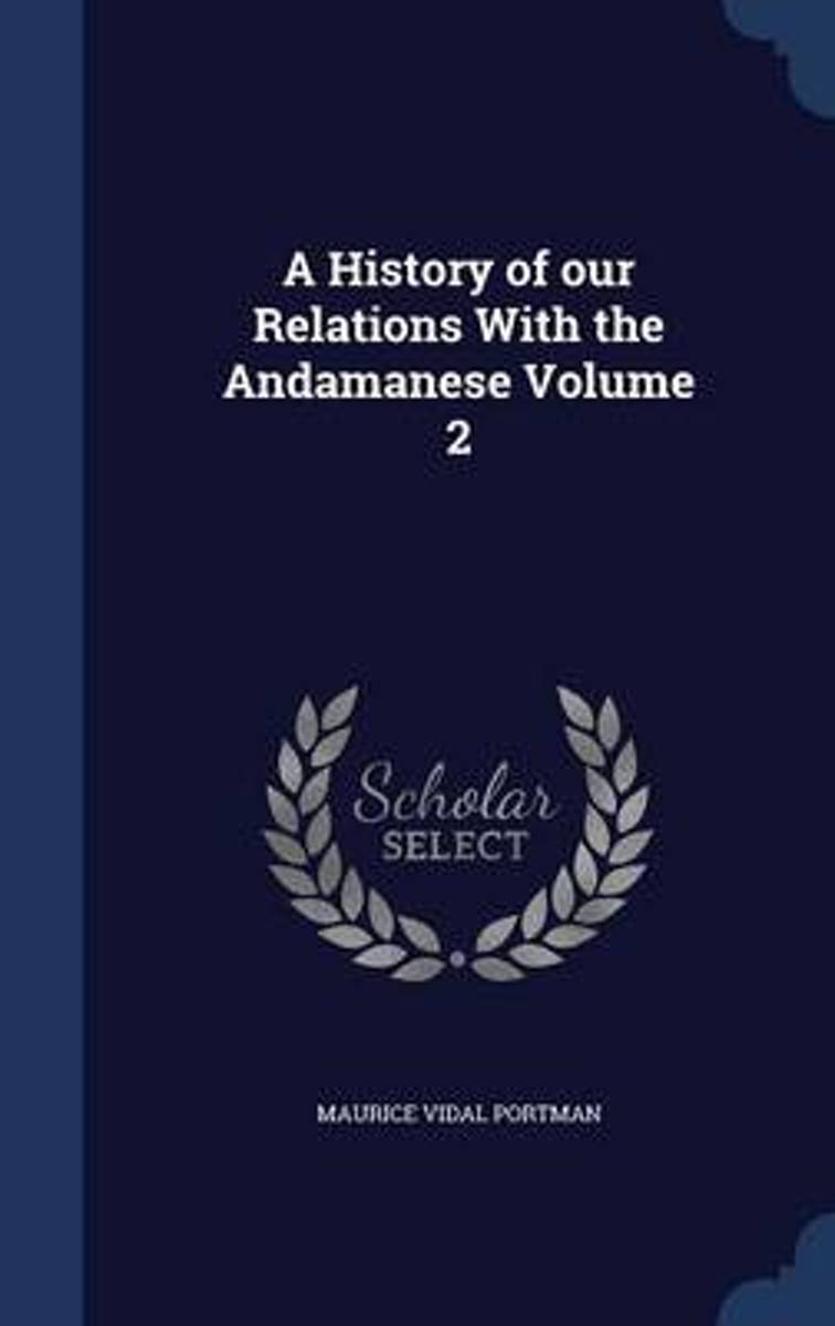 A History of Our Relations with the Andamanese Volume 2