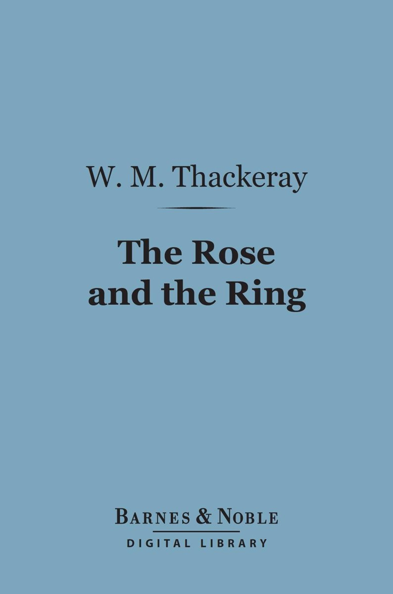 The Rose and the Ring (Barnes & Noble Digital Library)