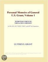 Personal Memoirs of General U.S. Grant, Volume 1 (Webster's French Thesaurus Edition)