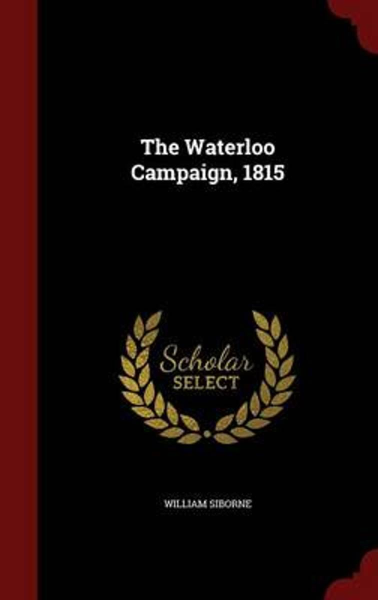 The Waterloo Campaign, 1815