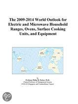 The 2009-2014 World Outlook for Electric and Microwave Household Ranges, Ovens, Surface Cooking Units, and Equipment