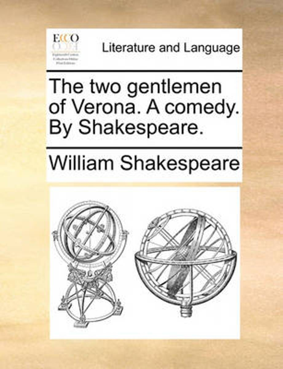 The Two Gentlemen of Verona. a Comedy. by Shakespeare.