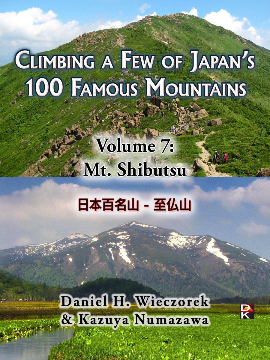 Climbing a Few of Japan's 100 Famous Mountains: Volume 7: Mt. Shibutsu