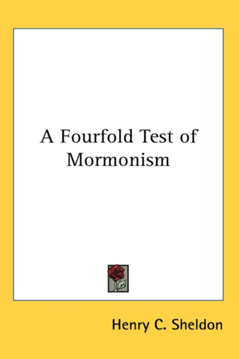 A Fourfold Test of Mormonism