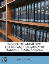 Works: Departmental Ditties and Ballads and Barrack Room Ballads