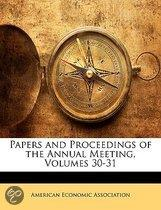 Papers And Proceedings Of The Annual Meeting, Volumes 30-31