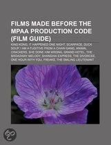 Films Made Before The Mpaa Production Code (Study Guide): King Kong, It Happened One Night, Disraeli, Duck Soup