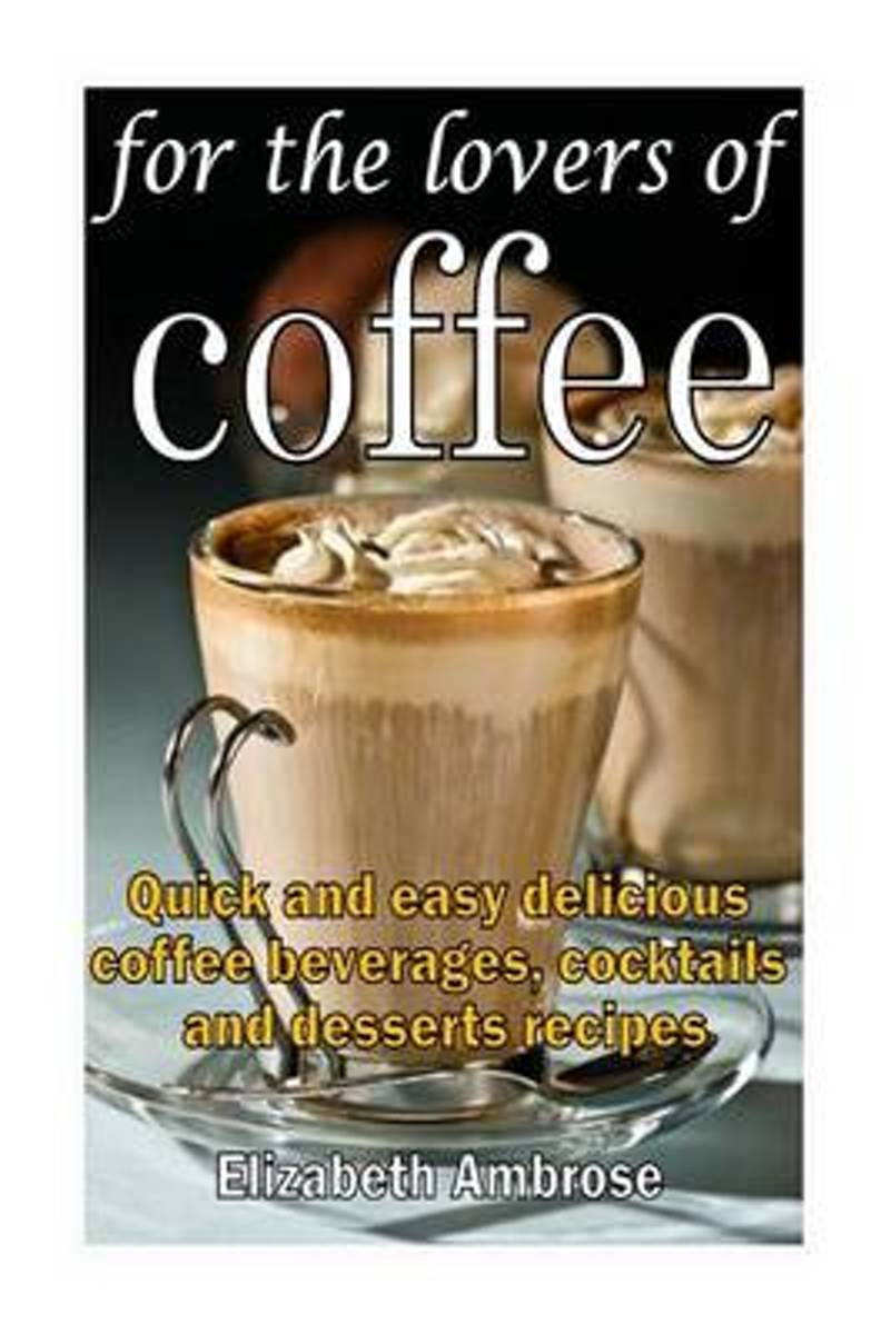 For the Lovers of Coffee