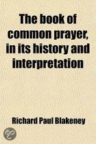 The Book Of Common Prayer, In Its History And Interpretation