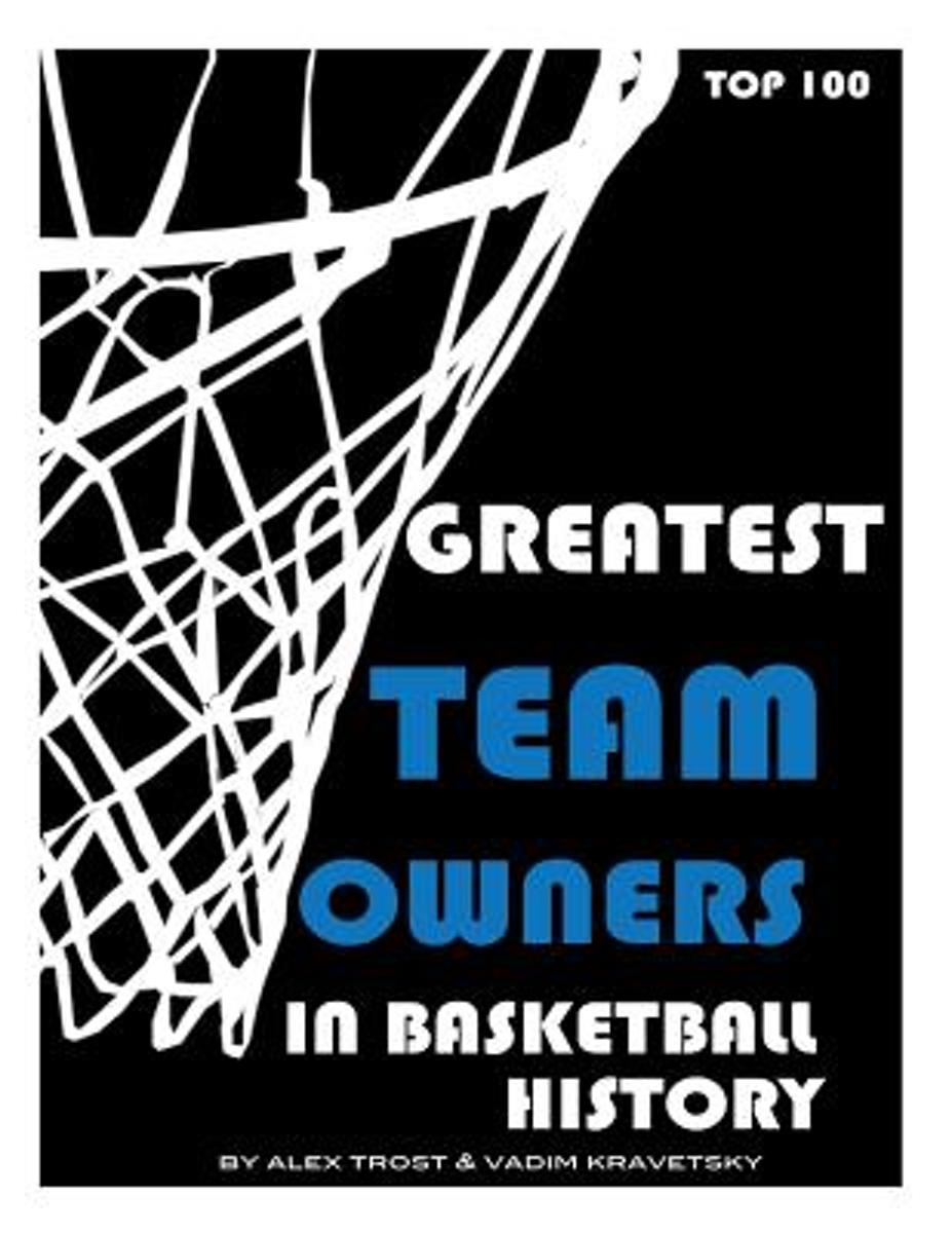 Greatest Team Owners in Basketball History