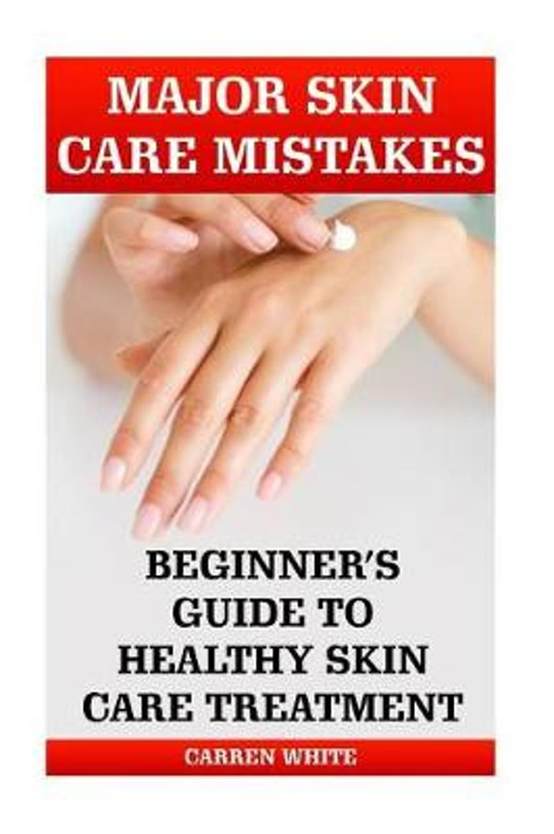 Major Skin Care Mistakes