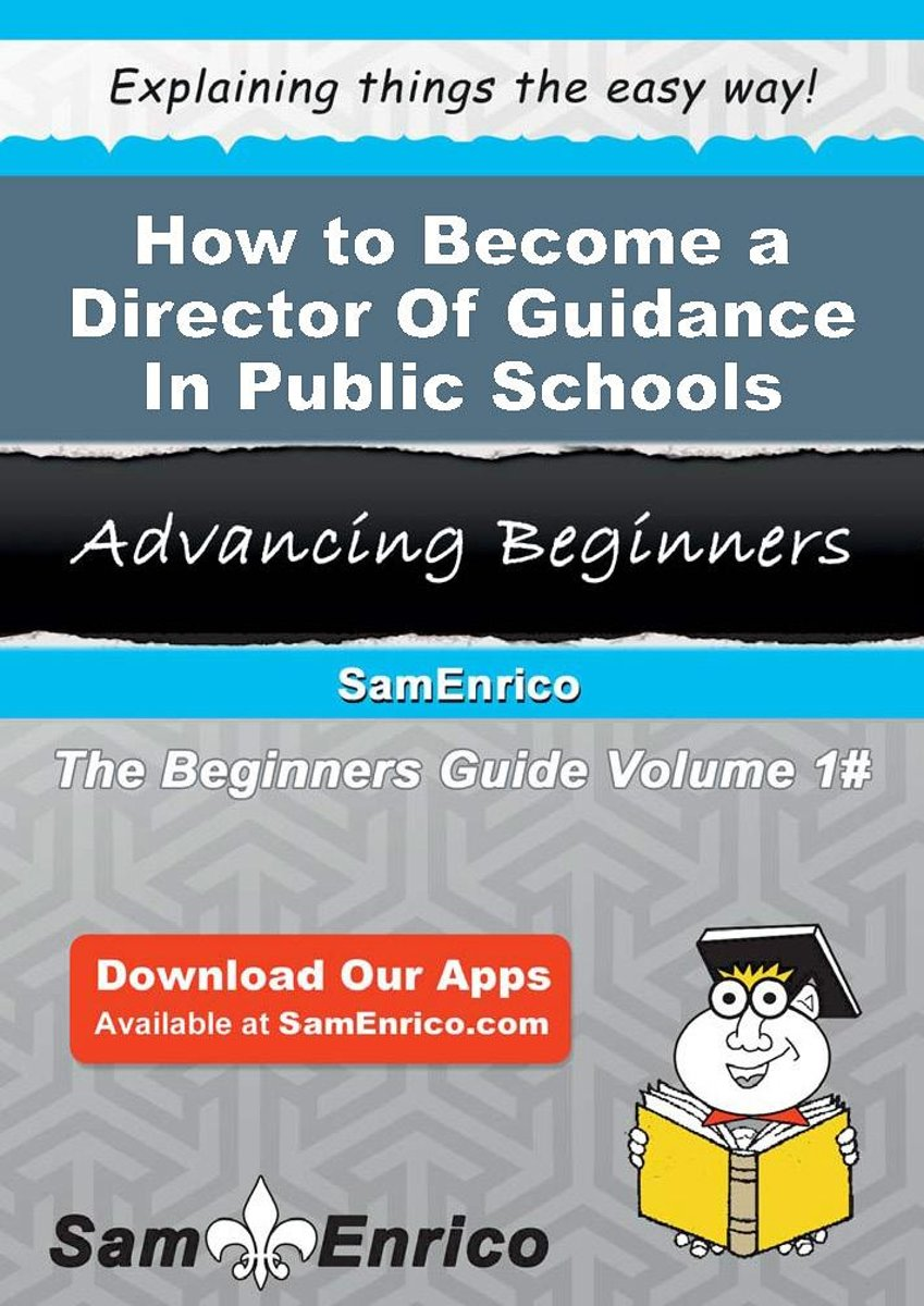 How to Become a Director Of Guidance In Public Schools