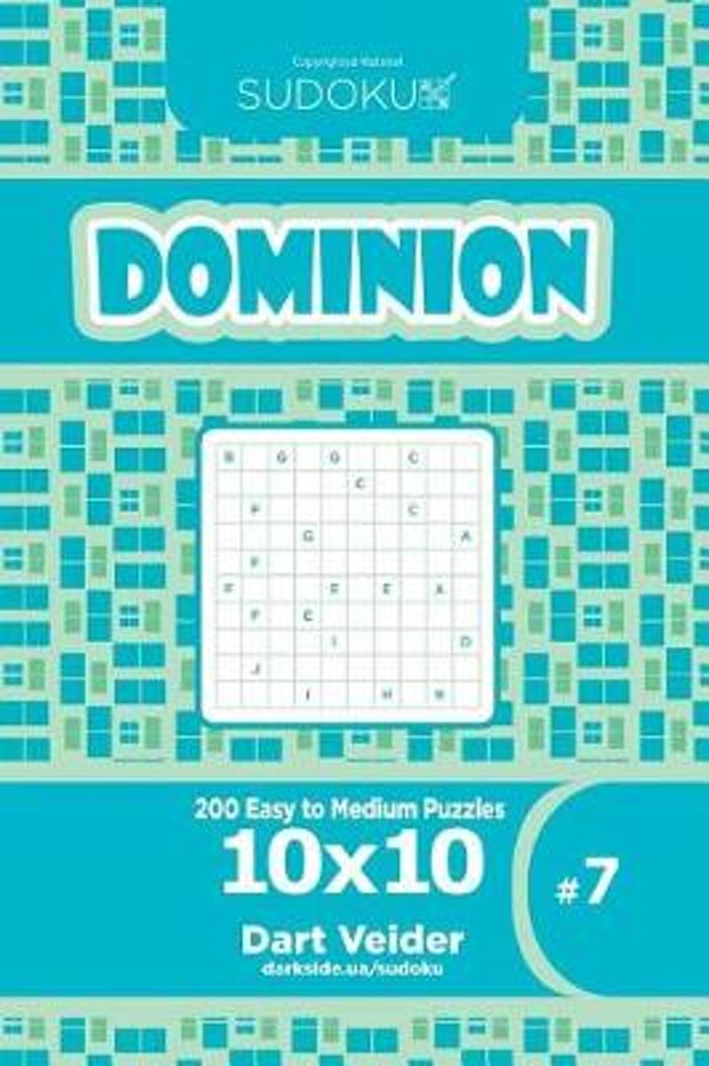 Sudoku Dominion - 200 Easy to Medium Puzzles 10x10 (Volume 7)