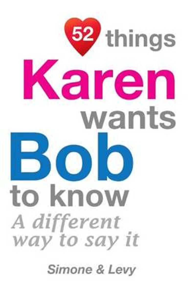 52 Things Karen Wants Bob to Know