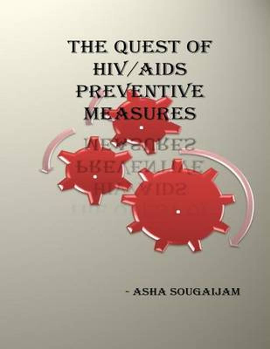 The Quest of HIV/AIDS Preventive Measures.