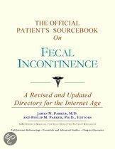 The Official Patient's Sourcebook on Fecal Incontinence