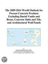 The 2009-2014 World Outlook for Precast Concrete Products Excluding Burial Vaults and Boxes, Concrete Slabs and Tile, and Architectural Wall Panels