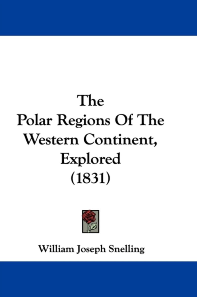 The Polar Regions of the Western Continent, Explored (1831)
