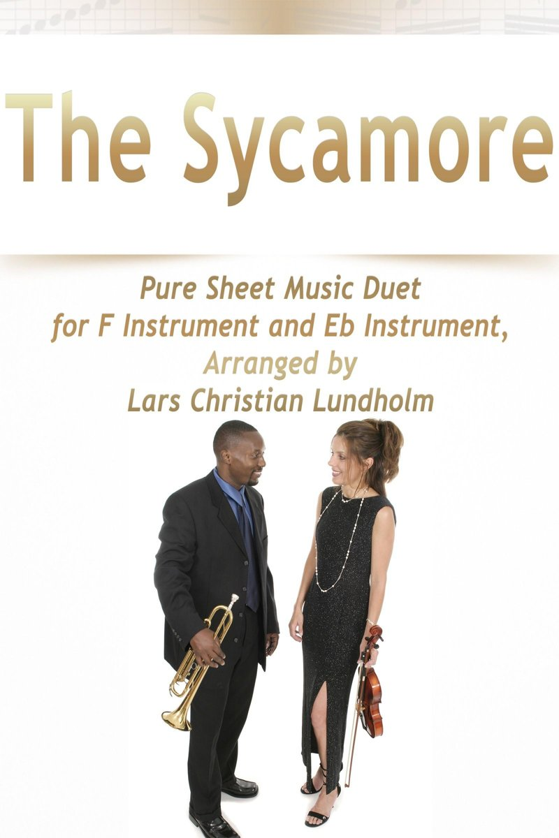 The Sycamore Pure Sheet Music Duet for F Instrument and Eb Instrument, Arranged by Lars Christian Lundholm