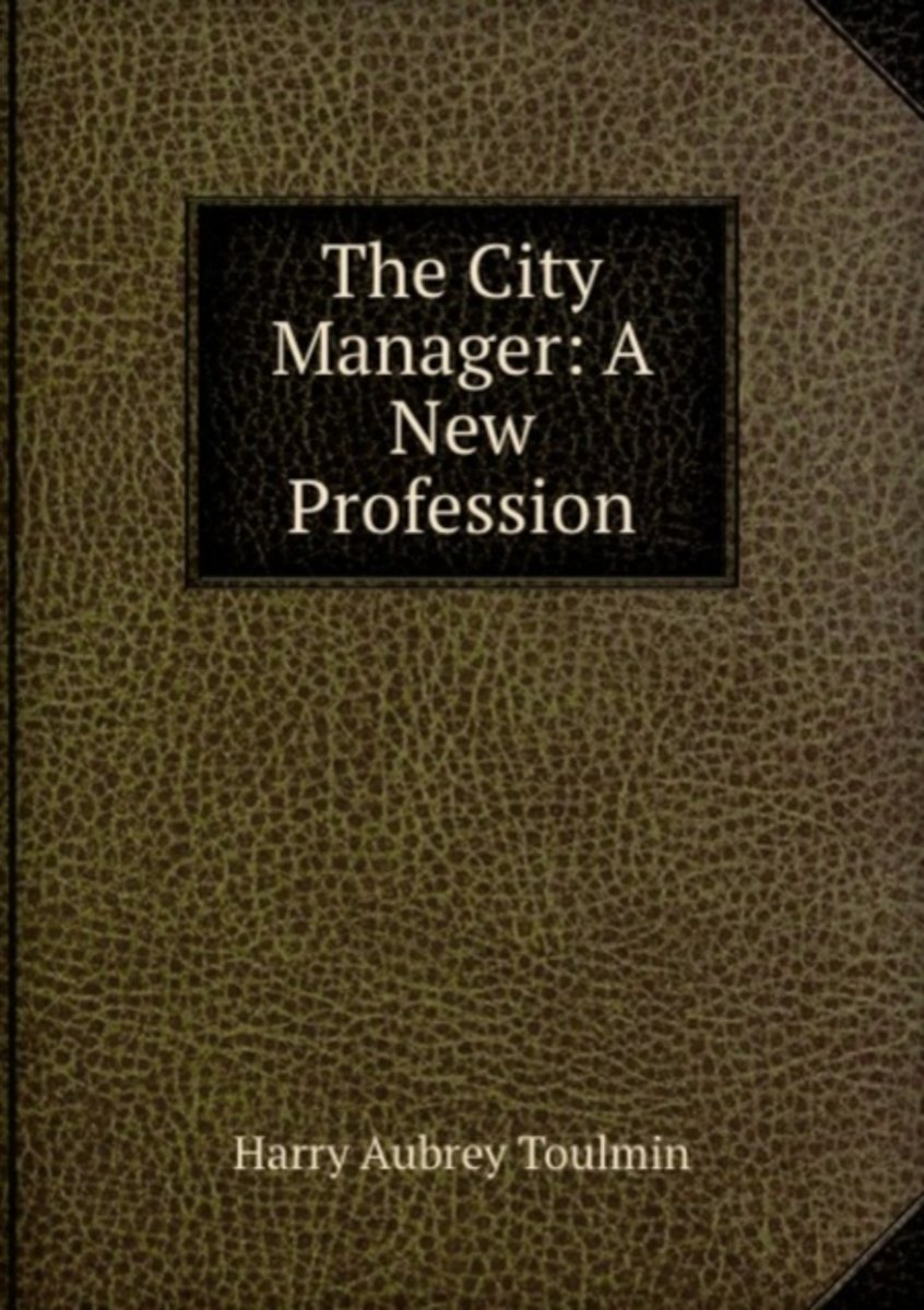 The City Manager: a New Profession