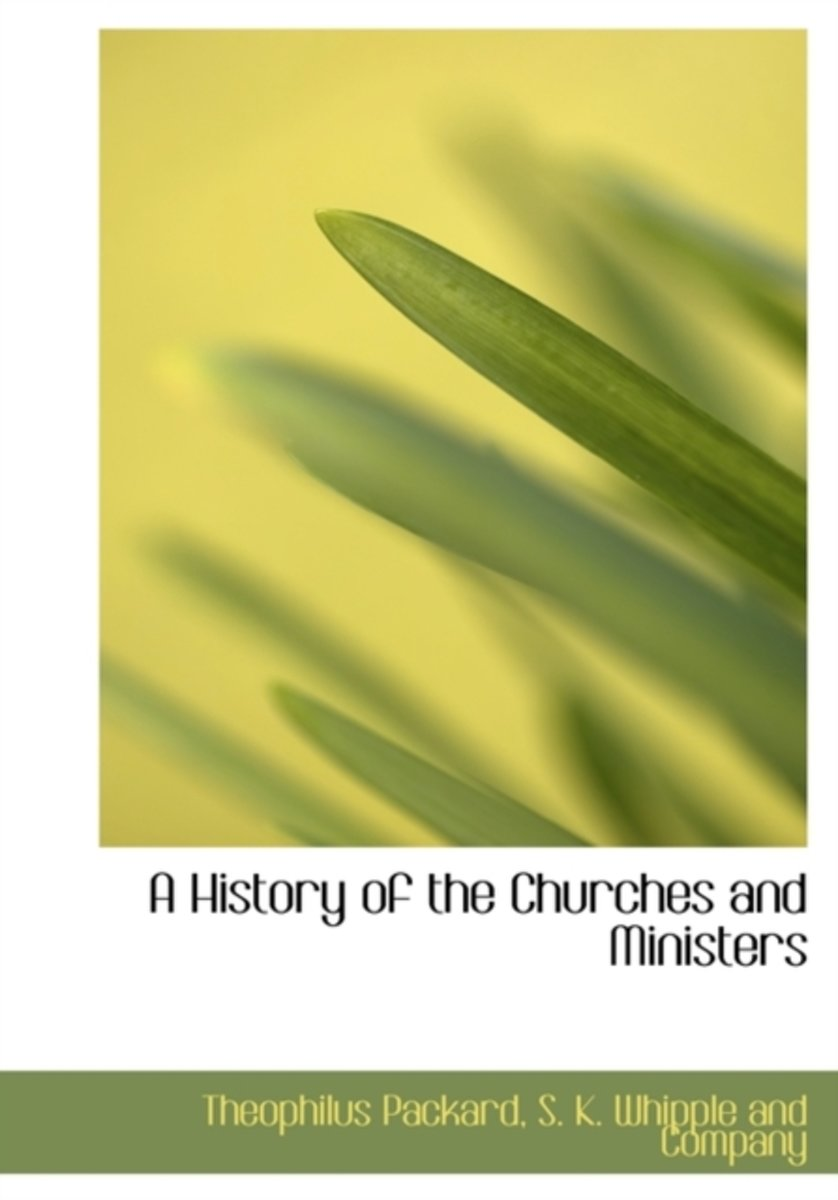 A History of the Churches and Ministers