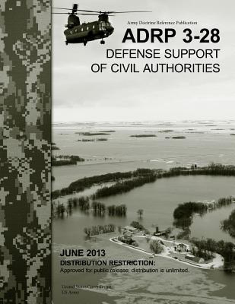 Army Doctrine Reference Publication Adrp 3-28 Defense Support of Civil Authorities June 2013