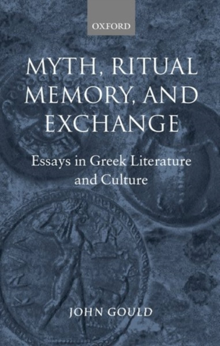 Myth, Ritual, Memory, and Exchange