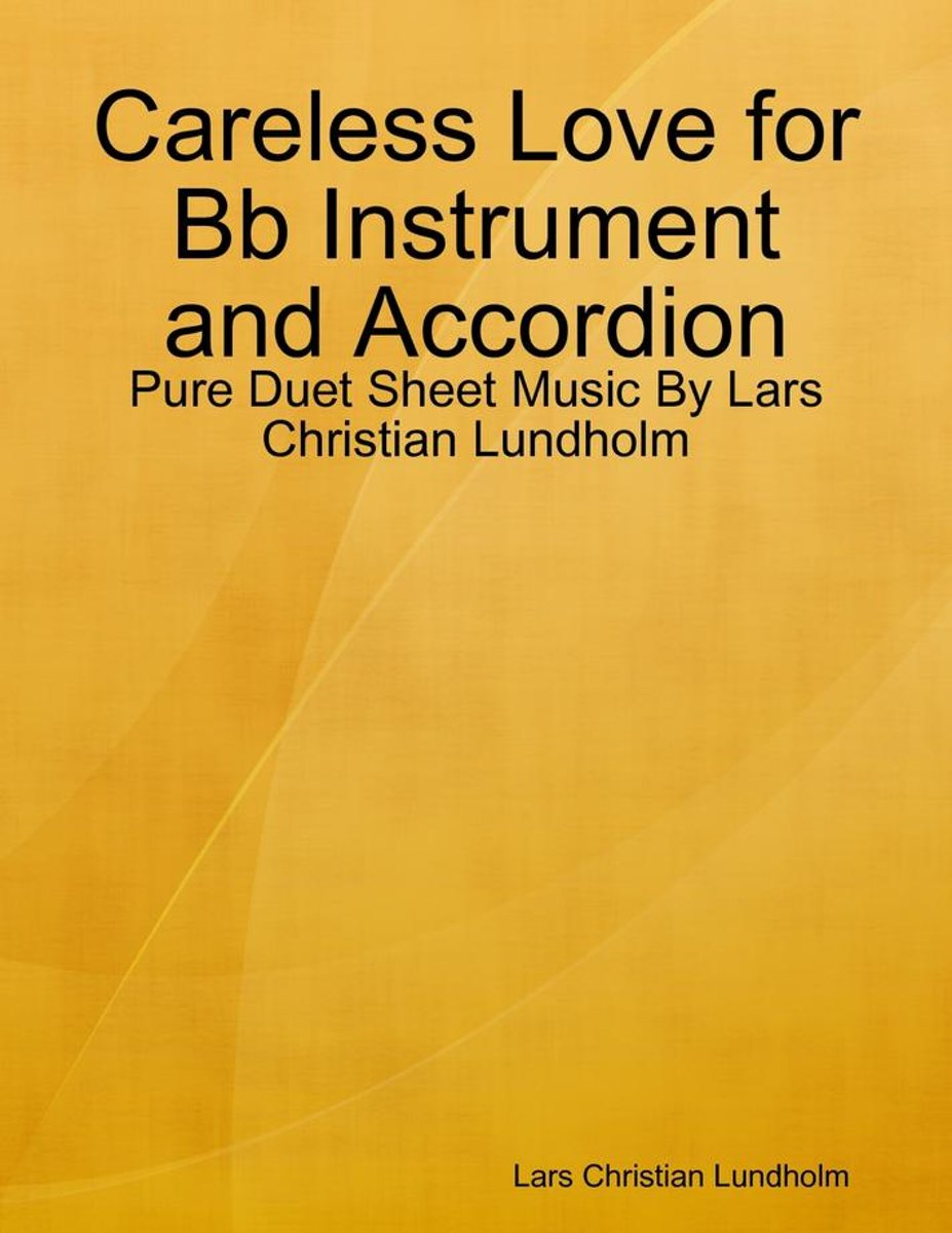 Careless Love for Bb Instrument and Accordion - Pure Duet Sheet Music By Lars Christian Lundholm