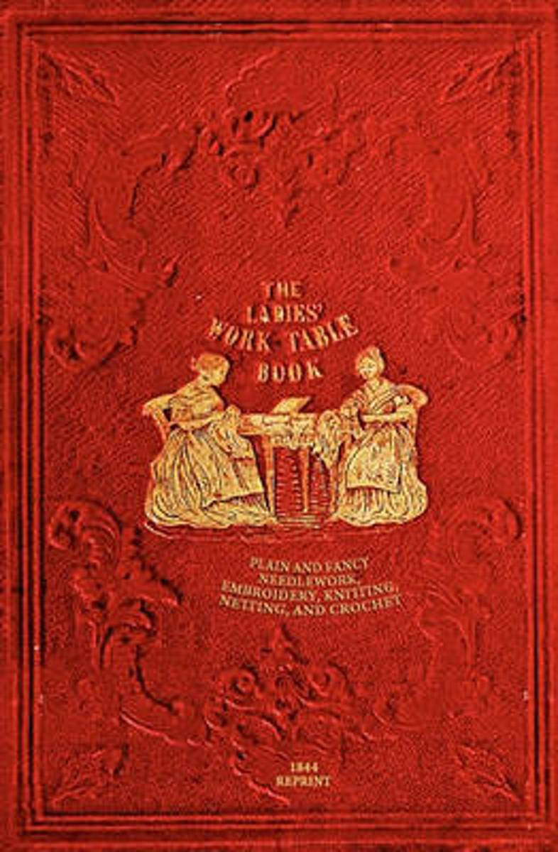 The Ladies' Work-Table Book - 1844 Reprint