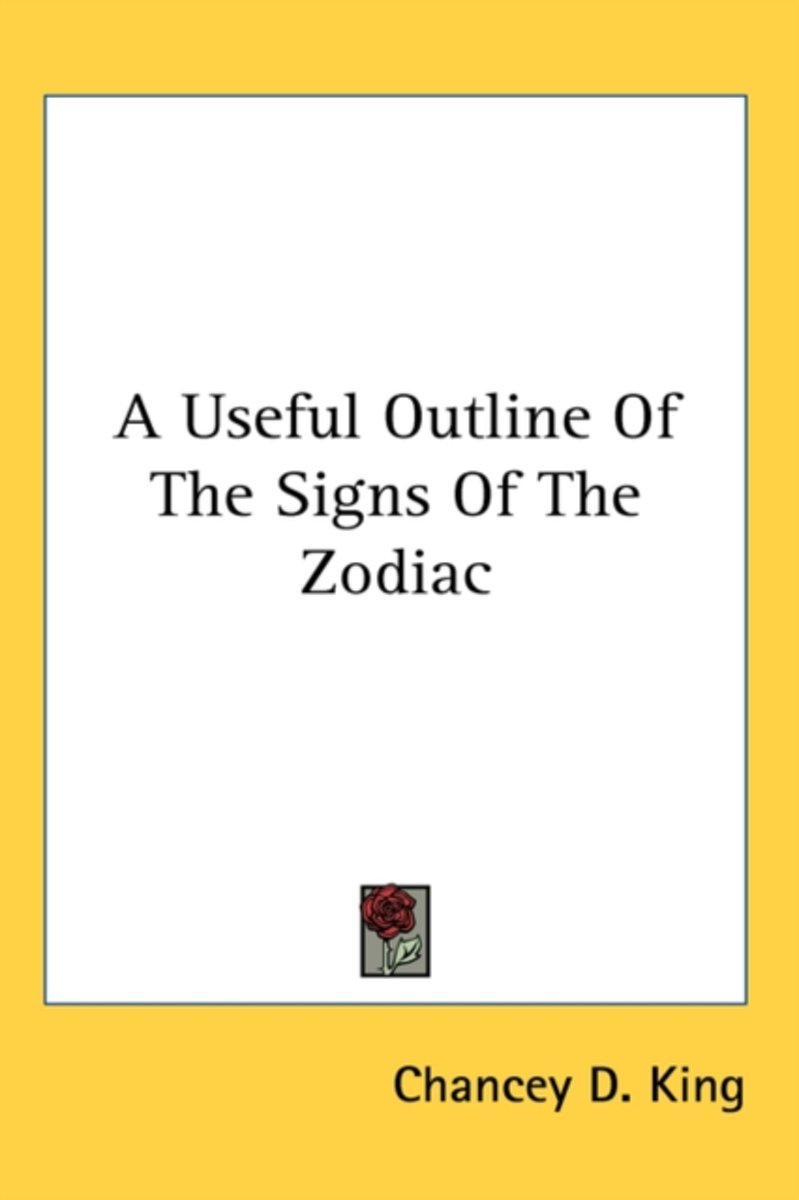 A Useful Outline of the Signs of the Zodiac