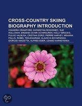 Cross-Country Skiing Biography Introduction: Olena Iurkovska, Heinz Frei, Robin Mckeever, Alex Harvey, Chandra Crawford, Katarzyna Rogowiec