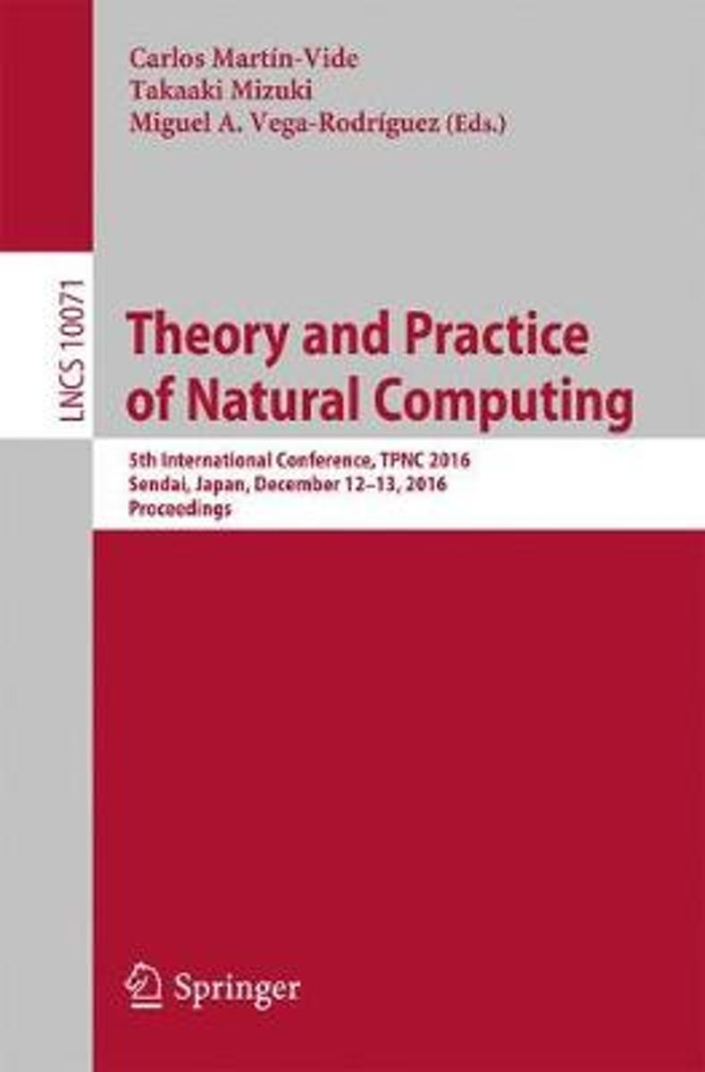 Theory and Practice of Natural Computing