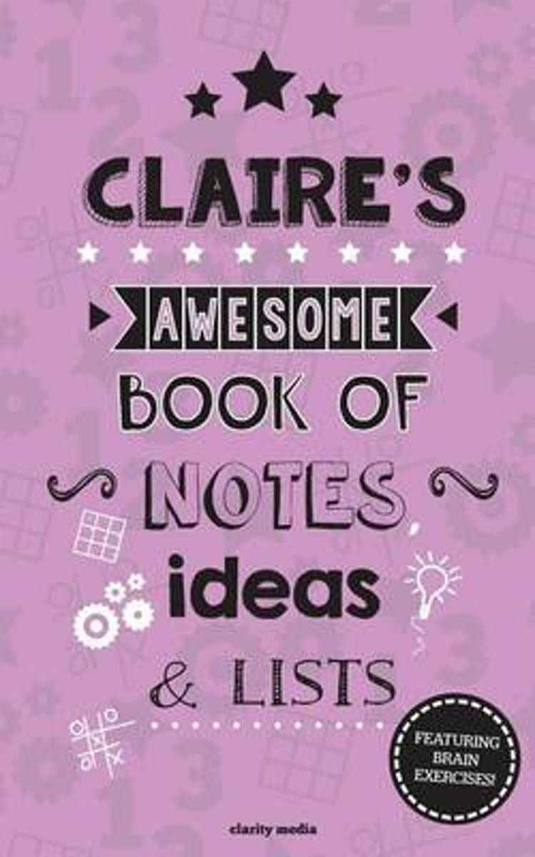 Claire's Awesome Book of Notes, Lists & Ideas