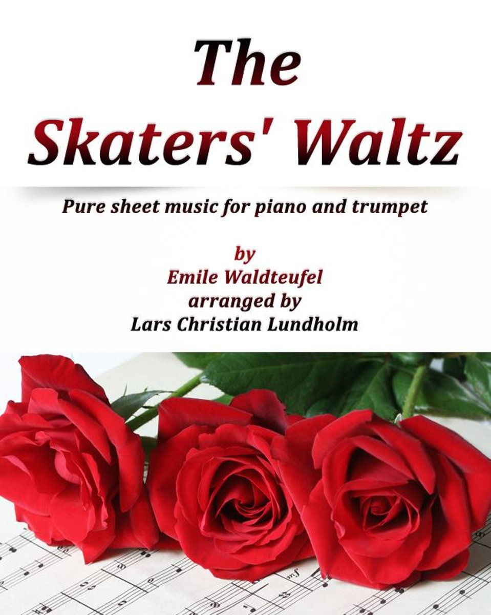 The Skaters' Waltz Pure sheet music for piano and trumpet by Emile Waldteufel arranged by Lars Christian Lundholm