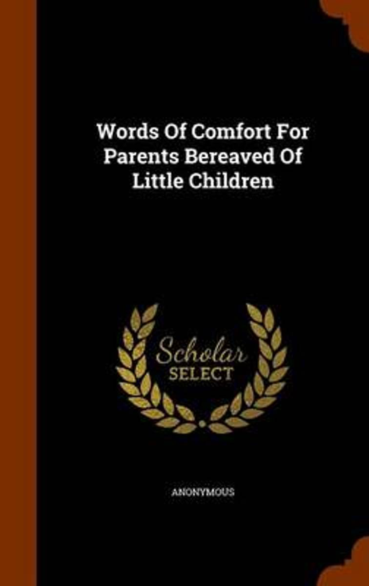 Words of Comfort for Parents Bereaved of Little Children