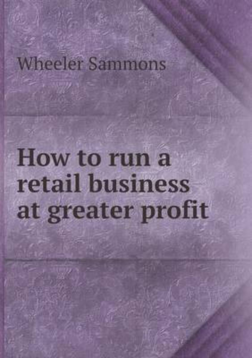 How to Run a Retail Business at Greater Profit