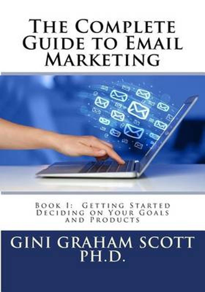 The Complete Guide to Email Marketing