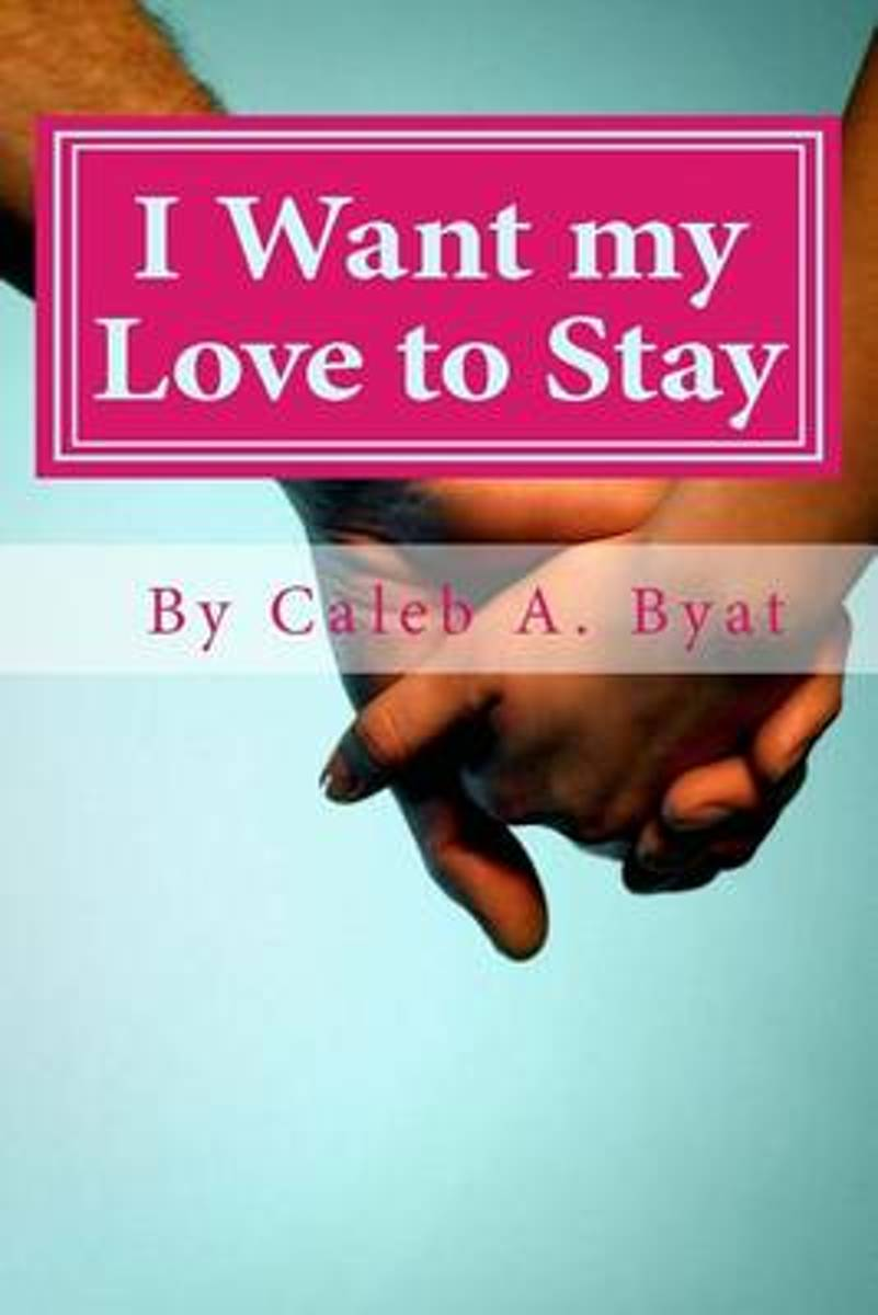 I Want My Love to Stay
