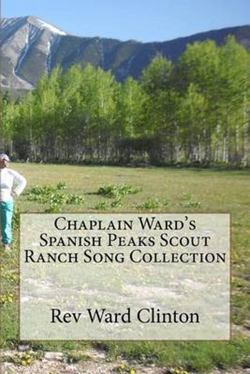 Chaplain Ward's Spanish Peaks Scout Ranch Song Collection