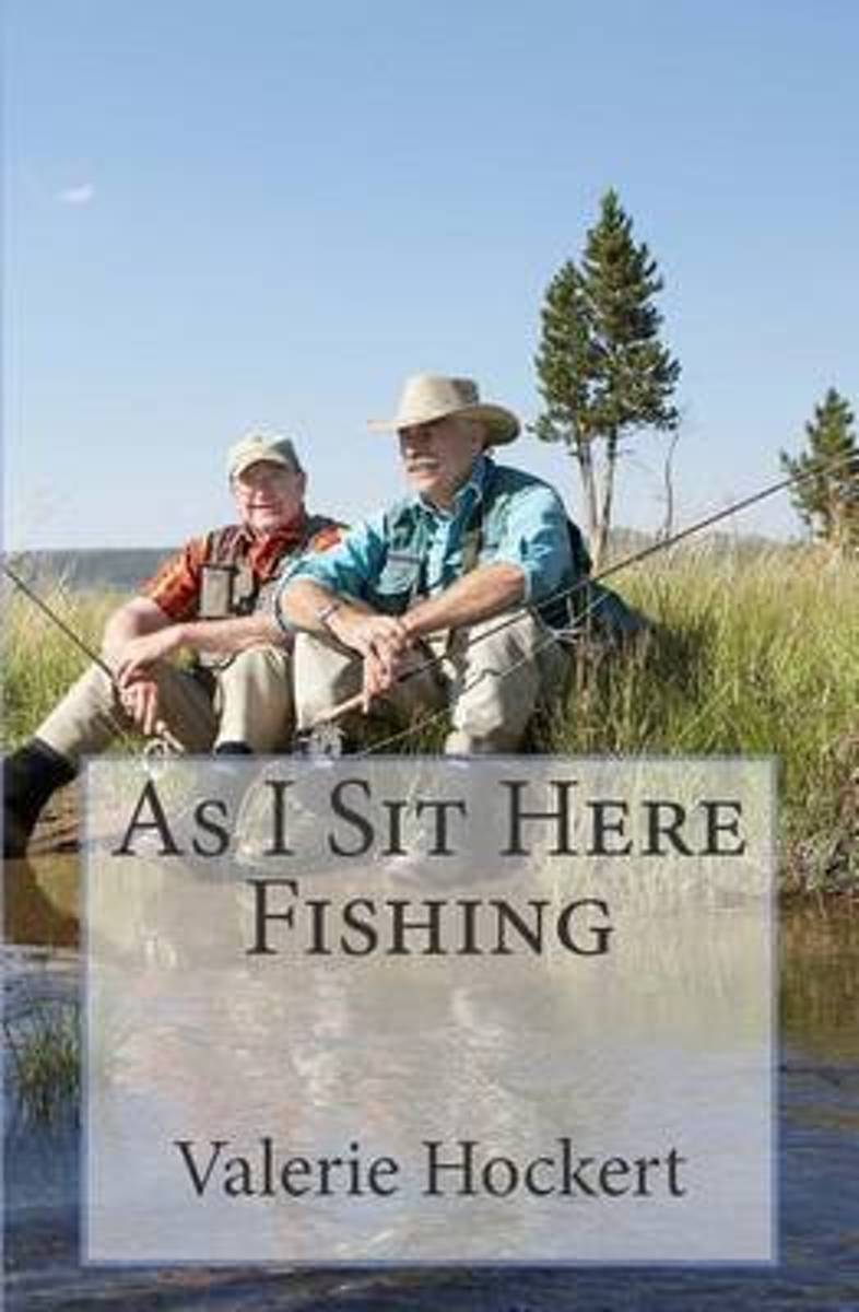 As I Sit Here Fishing