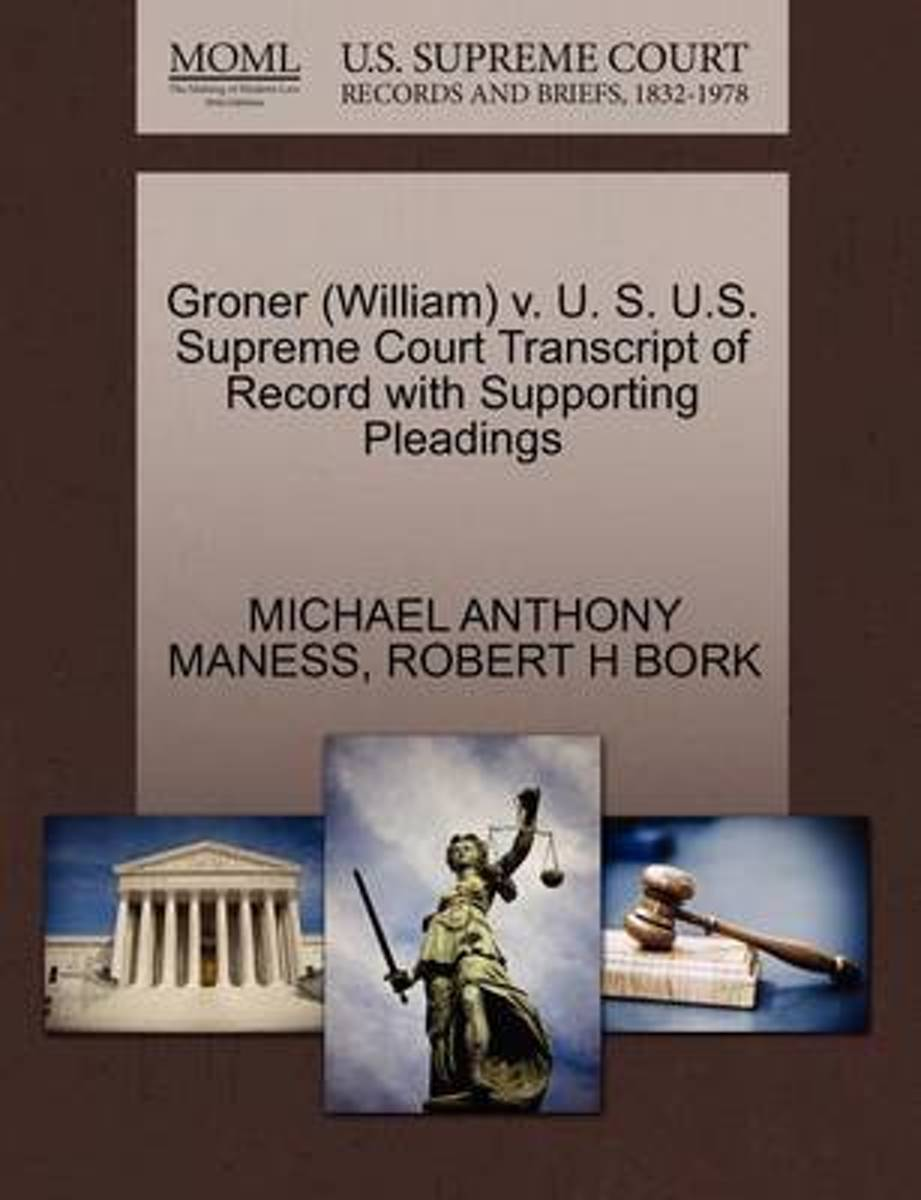 Groner (William) V. U. S. U.S. Supreme Court Transcript of Record with Supporting Pleadings