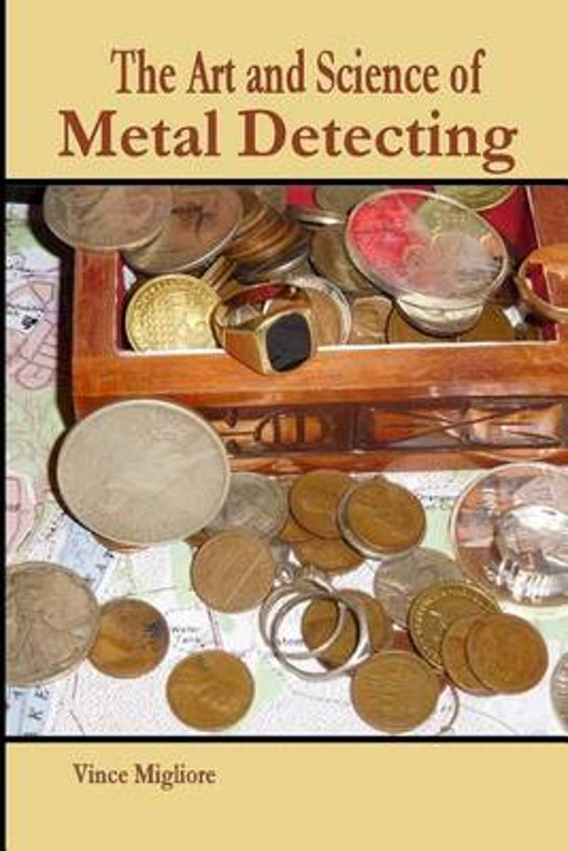 The Art and Science of Metal Detecting